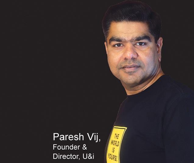 Paresh Vij, Founder, and Director, U&i