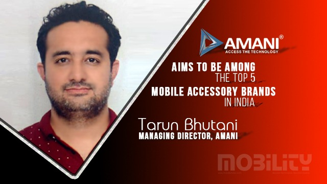Amani Aims to be Among the Top 5 Mobile Accessory Brands in India