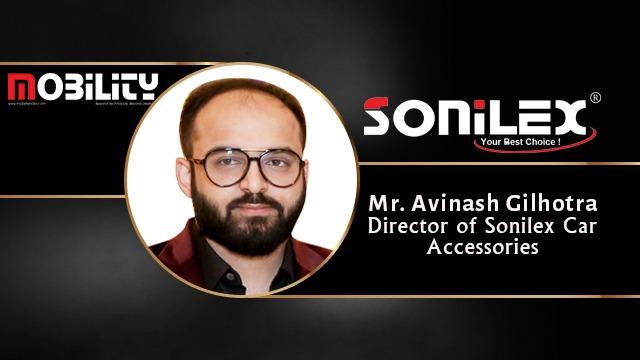 Mr. Avinash Gilhotra, Director of Sonilex Car Accessories