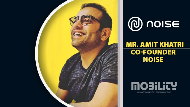 Amit Khatri, Co-Founder of Noise