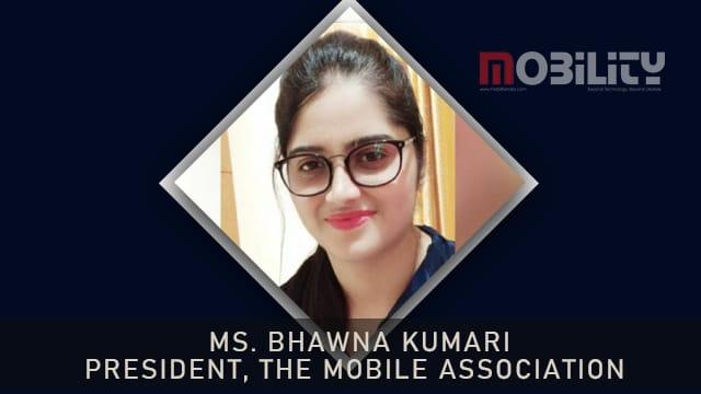 Ms. Bhawna Kumari, President, The Mobile Association